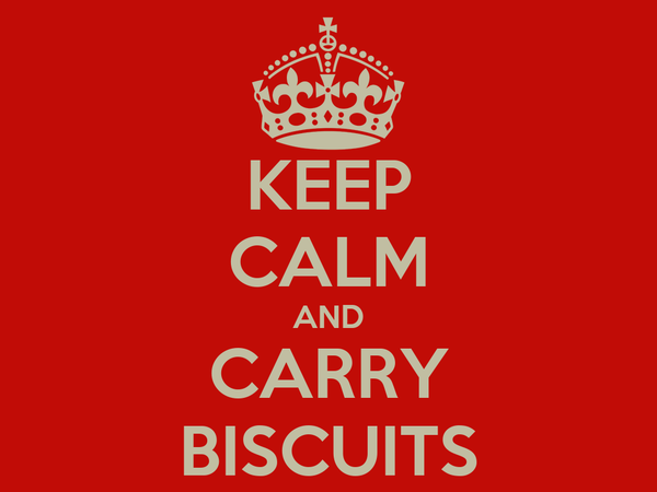 KEEP CALM AND CARRY BISCUITS