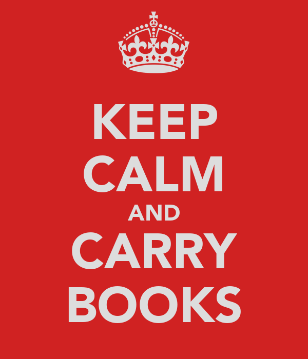 KEEP CALM AND CARRY BOOKS