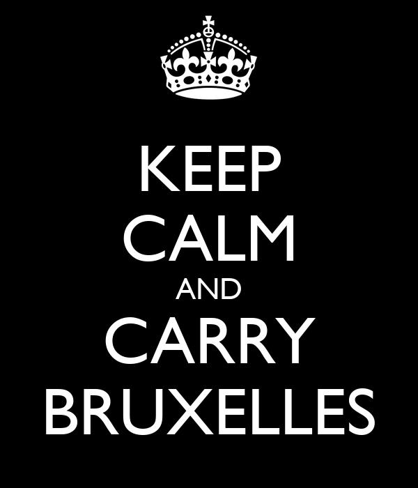 KEEP CALM AND CARRY BRUXELLES