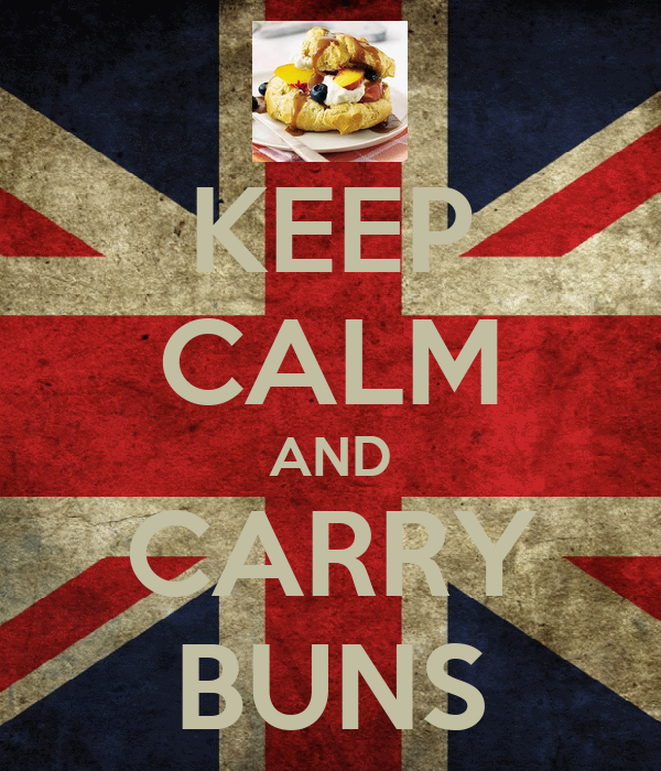 KEEP CALM AND CARRY BUNS