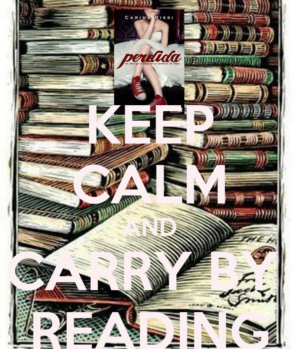 KEEP CALM AND CARRY BY  READING