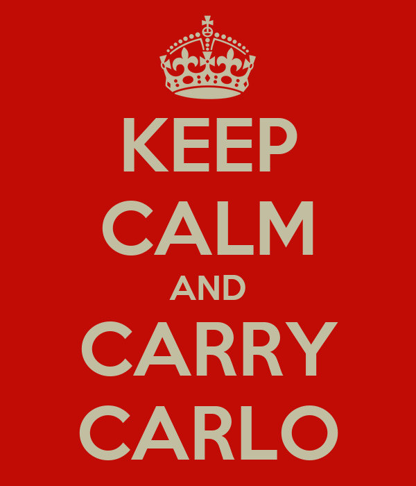 KEEP CALM AND CARRY CARLO