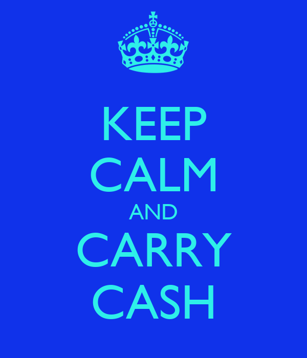 KEEP CALM AND CARRY CASH