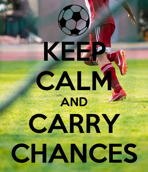 KEEP CALM AND CARRY CHANCES