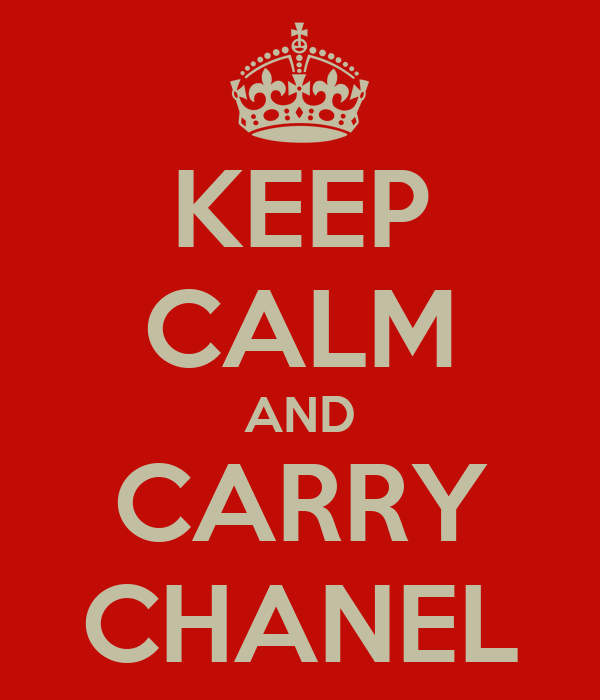 KEEP CALM AND CARRY CHANEL