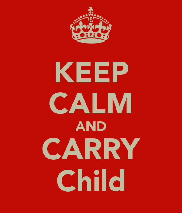 KEEP CALM AND CARRY Child