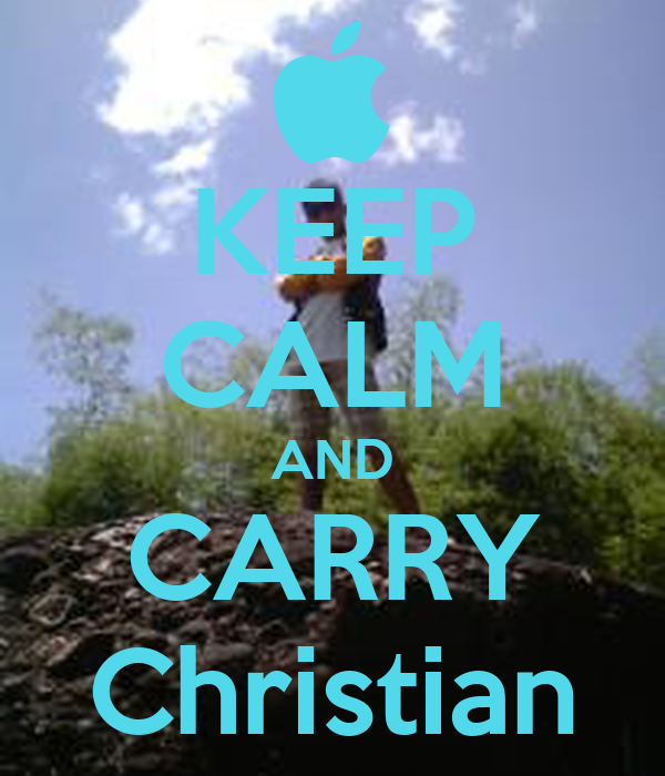 KEEP CALM AND CARRY Christian