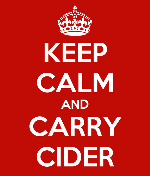 KEEP CALM AND CARRY CIDER