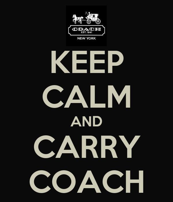 KEEP CALM AND CARRY COACH