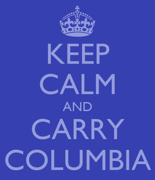 KEEP CALM AND CARRY COLUMBIA