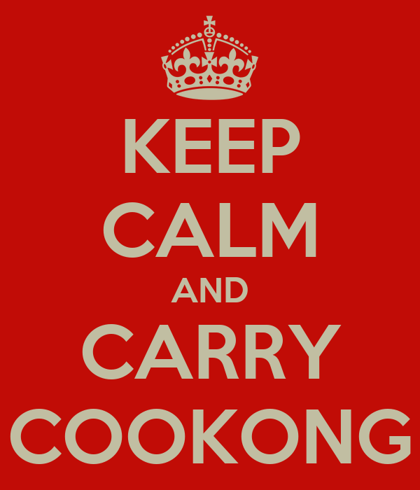 KEEP CALM AND CARRY COOKONG