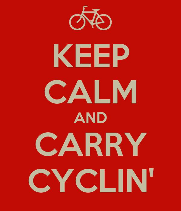 KEEP CALM AND CARRY CYCLIN'