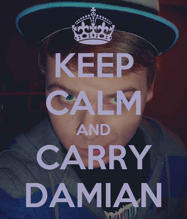 KEEP CALM AND CARRY DAMIAN