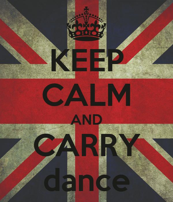 KEEP CALM AND CARRY dance