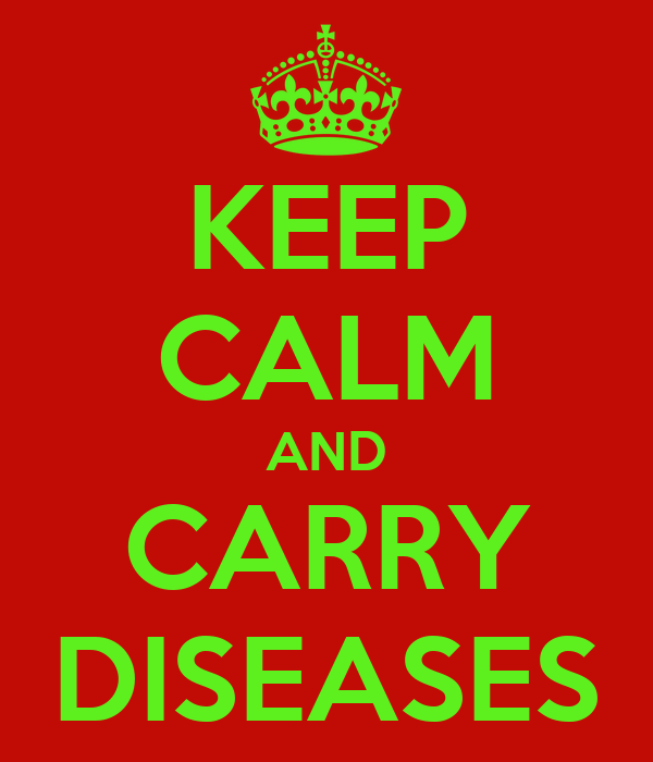 KEEP CALM AND CARRY DISEASES