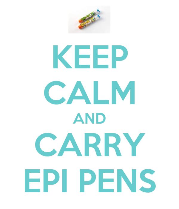 KEEP CALM AND CARRY EPI PENS