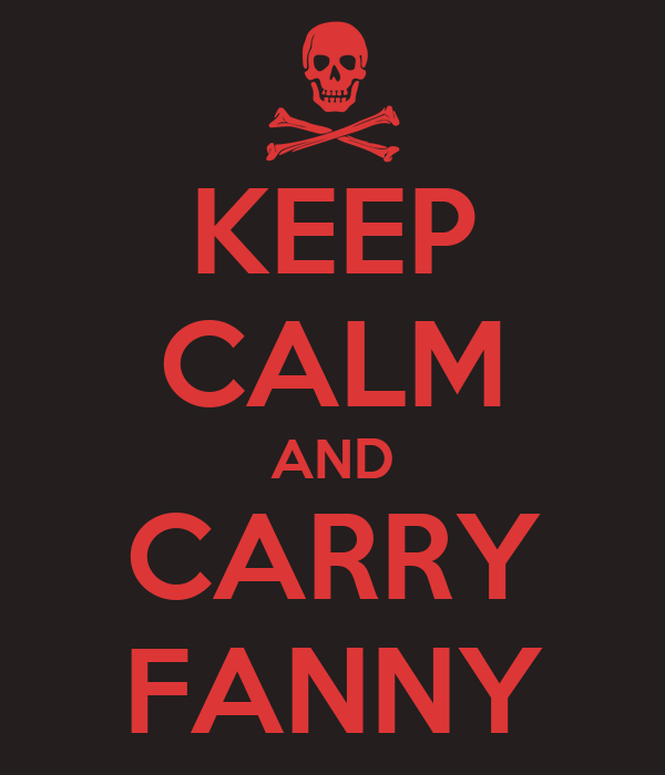 KEEP CALM AND CARRY FANNY