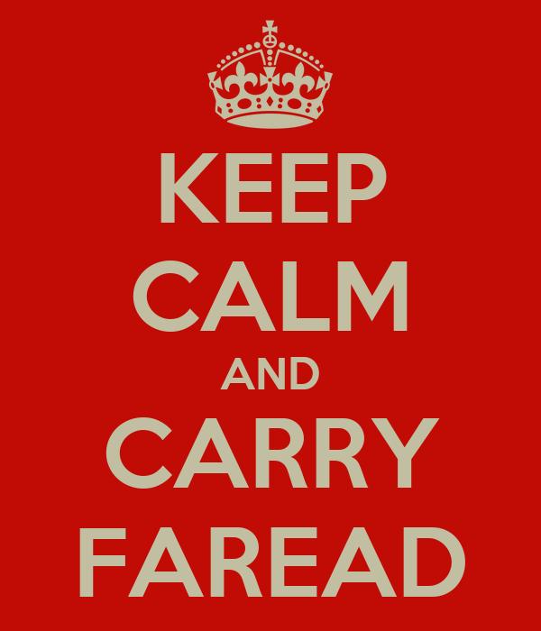 KEEP CALM AND CARRY FAREAD