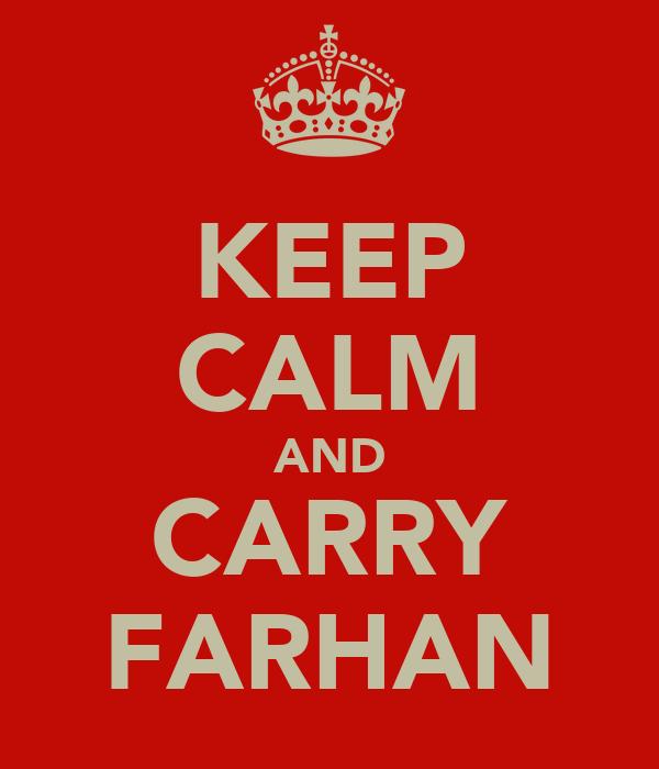 KEEP CALM AND CARRY FARHAN