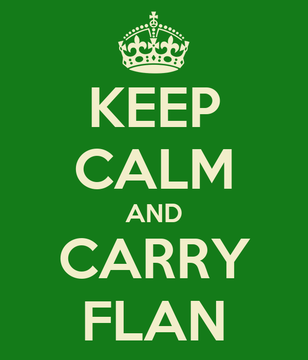 KEEP CALM AND CARRY FLAN