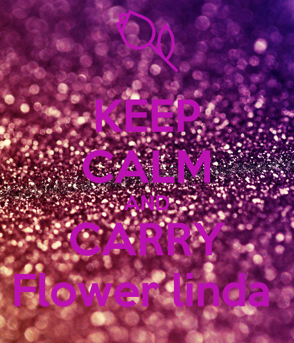 KEEP CALM AND CARRY Flower linda