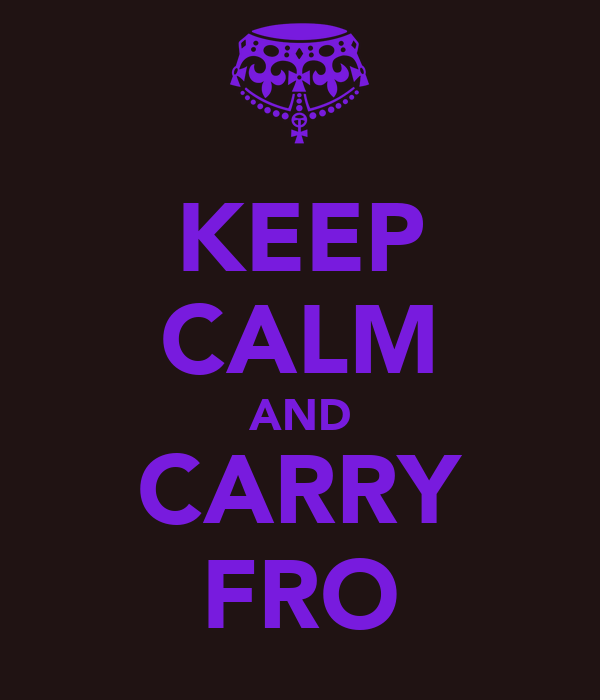 KEEP CALM AND CARRY FRO