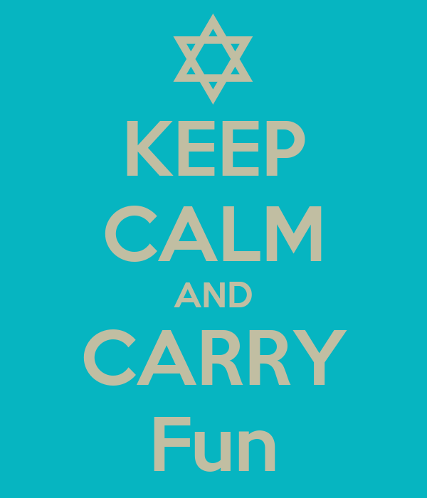 KEEP CALM AND CARRY Fun