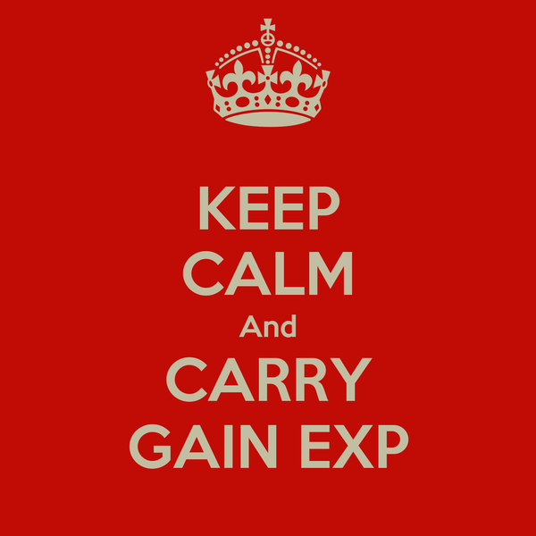 KEEP CALM And CARRY GAIN EXP