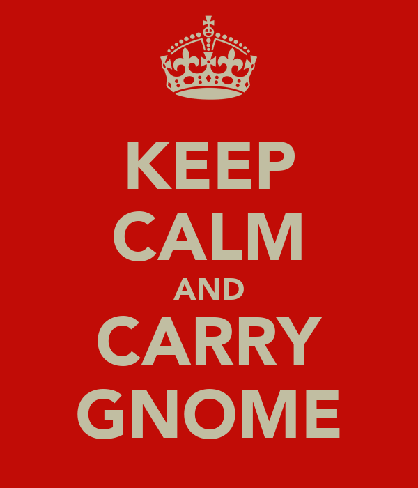 KEEP CALM AND CARRY GNOME