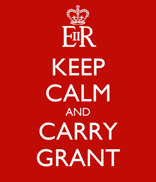KEEP CALM AND CARRY GRANT