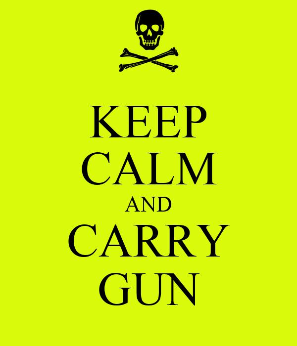 KEEP CALM AND CARRY GUN