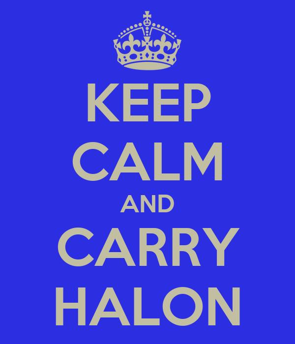 KEEP CALM AND CARRY HALON