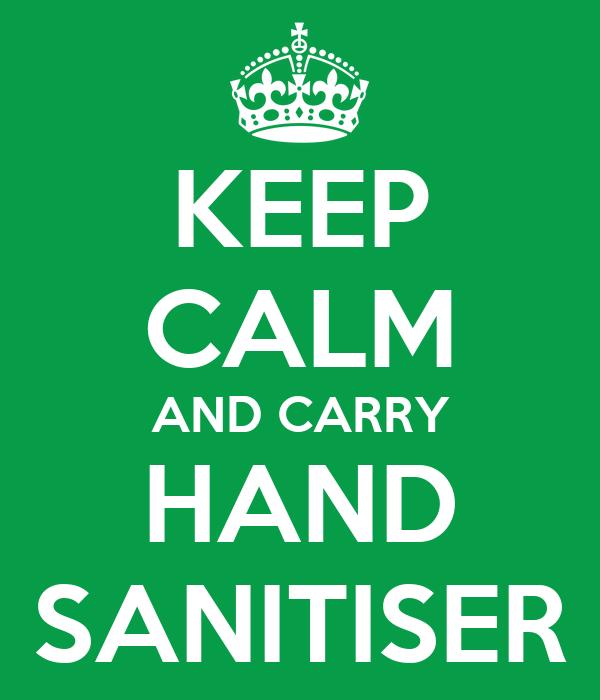 KEEP CALM AND CARRY HAND SANITISER