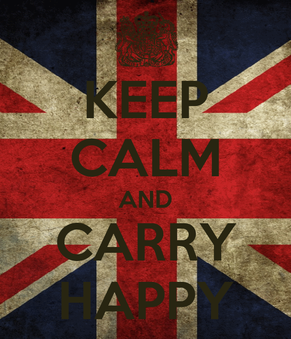 KEEP CALM AND CARRY HAPPY