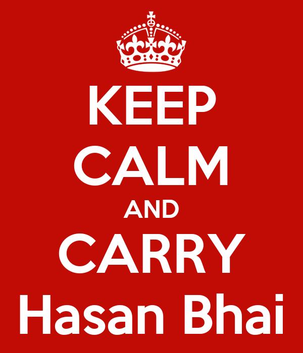 KEEP CALM AND CARRY Hasan Bhai