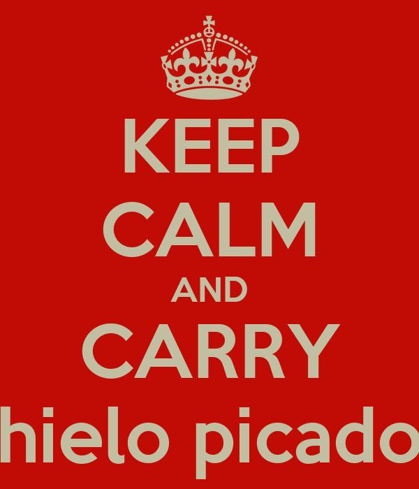 KEEP CALM AND CARRY hielo picado
