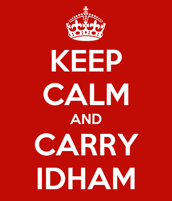 KEEP CALM AND CARRY IDHAM