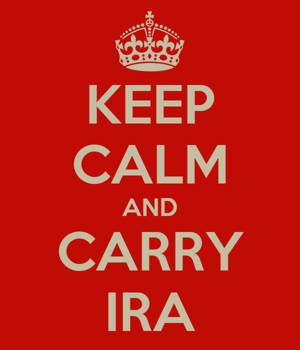 KEEP CALM AND CARRY IRA