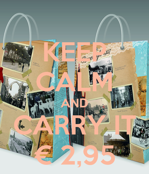 KEEP CALM AND CARRY IT € 2,95