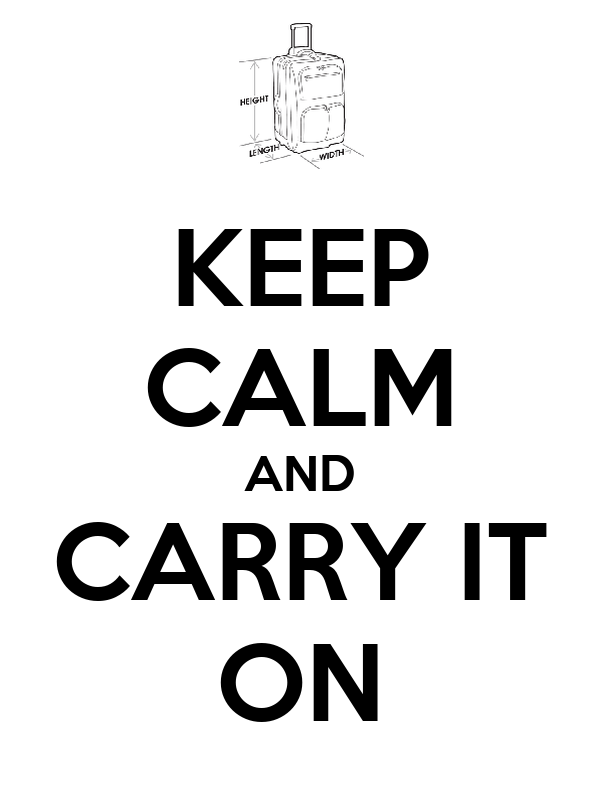 KEEP CALM AND CARRY IT ON
