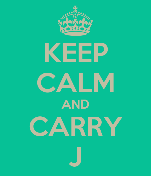 KEEP CALM AND CARRY J