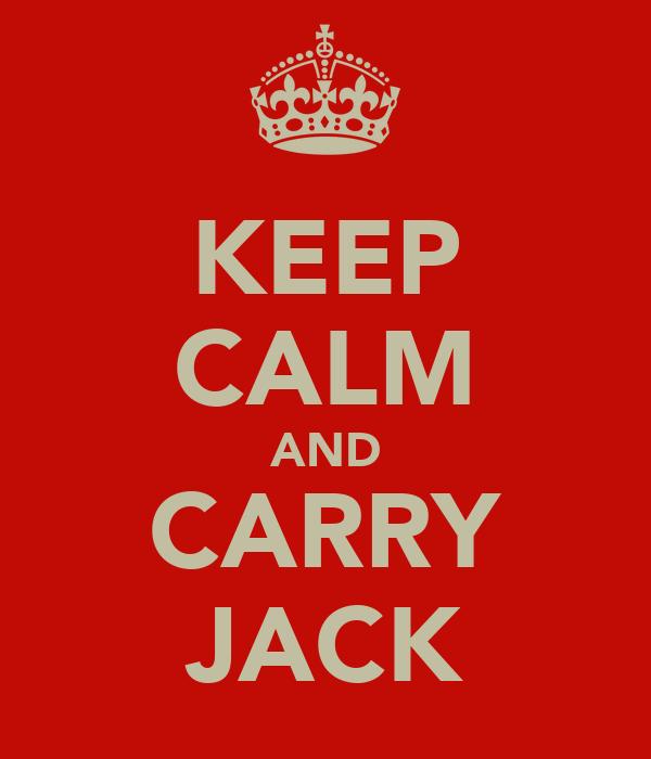 KEEP CALM AND CARRY JACK