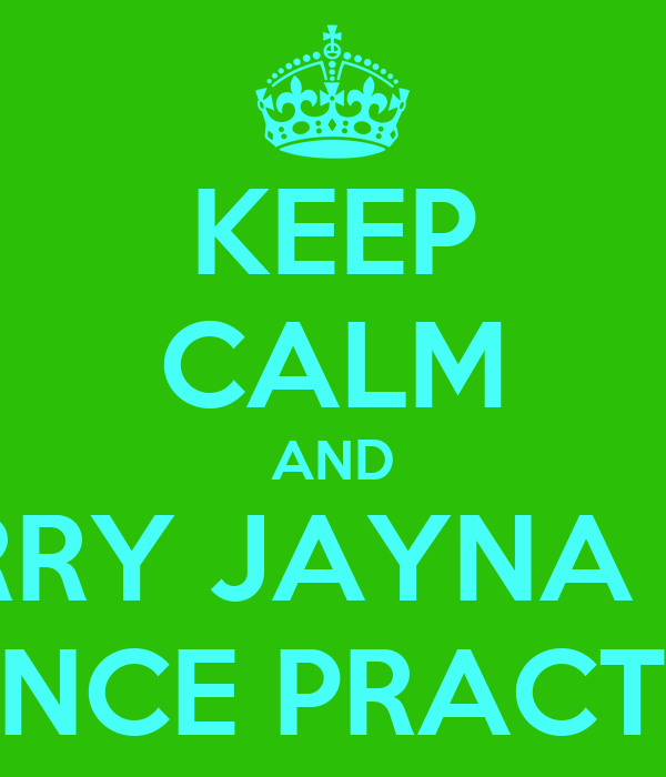 KEEP CALM AND CARRY JAYNA FOR DANCE PRACTICE