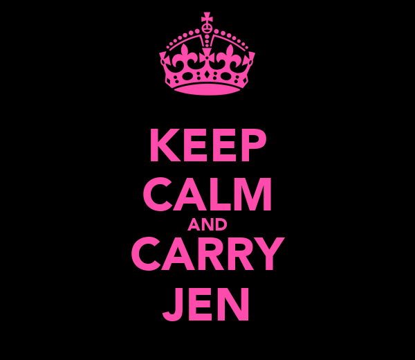 KEEP CALM AND CARRY JEN