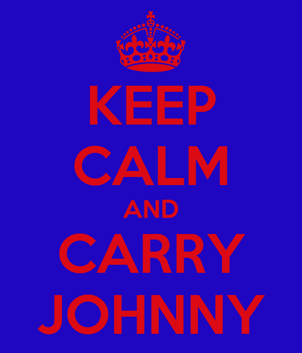 KEEP CALM AND CARRY JOHNNY