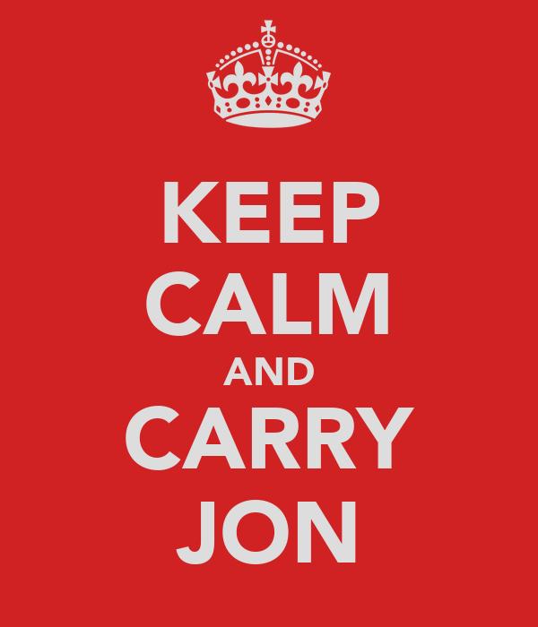 KEEP CALM AND CARRY JON