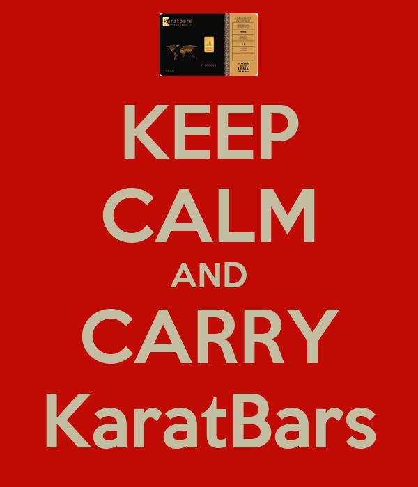 KEEP CALM AND CARRY KaratBars