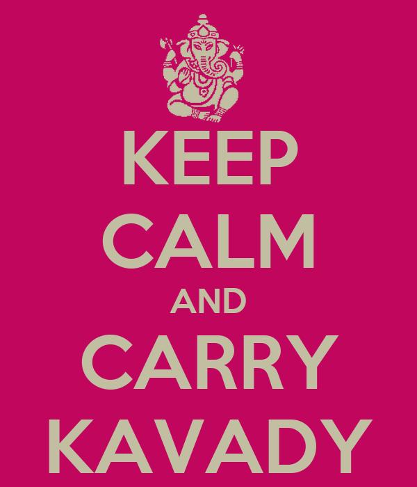 KEEP CALM AND CARRY KAVADY