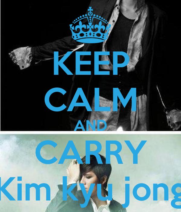 KEEP CALM AND CARRY Kim kyu jong