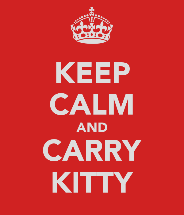 KEEP CALM AND CARRY KITTY